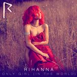 only girl (in the world) (single) - rihanna