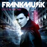 do it in the am - frankmusik