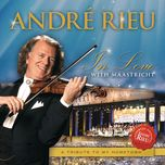 in love with maastricht - a tribute to my hometown - andre rieu