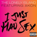 i just had sex (explicit single) - the lonely island, akon