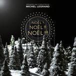 noel ! noel !! noel !!! - michel legrand