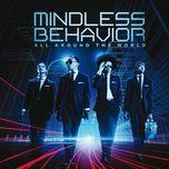 all around the world - mindless behavior