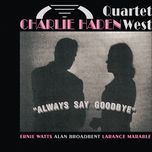 always say goodbye - charlie haden quartet west