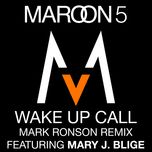wake up call (mark ronson remix) (single) - maroon 5, mary j. blige