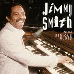 sum serious blues - jimmy smith