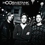 so close, so far (single) - hoobastank