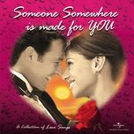 someone somewhere is made for you (a collection of love songs) - v.a