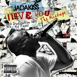 i love you (a dedication to my fans)  - jadakiss