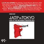 jatp in tokyo, live at the nichigeki theatre 1953 - the oscar peterson trio, ella fitzgerald, the jazz at the philharmonic all-stars, the gene krupa trio
