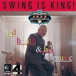 swing is king! - ted heath & his music