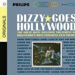 dizzy goes hollywood - dizzy gillespie