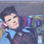 once upon a summertime - chet baker