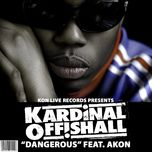 dangerous (clean version) (single) - kardinal offishall, akon