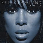 here i am (radio edit version) - kelly rowland