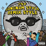 gangnam style (remix style ep) (explicit) - psy
