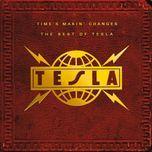 time's makin' changes: the best of tesla - tesla
