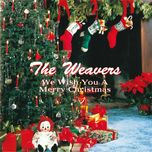 we wish you a merry christmas - the weavers