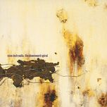 the downward spiral - nine inch nails