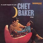 chet baker sings: it could happen to you (original jazz classics remasters) - chet baker