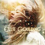 bright lights - ellie goulding