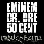 crack a bottle (explicit single) - eminem, dr. dre, 50 cent
