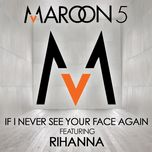 if i never see your face again (single) - maroon 5, rihanna