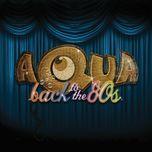 back to the 80's (single) - aqua