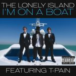 i'm on a boat (single) - the lonely island, t-pain