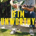 If I'm Unworthy (Single Edit)