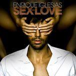 sex and love (bonus track) - enrique iglesias
