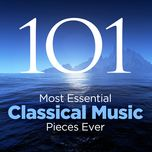 the 101 most essential classical music pieces ever - v.a