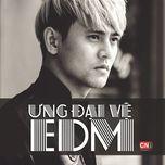 edm 2014 (single) - ung dai ve