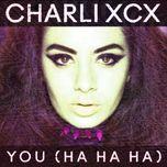 you (ha ha ha) (ep) - charli xcx