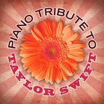 piano tribute to taylor swift (vol. 2) - piano tribute players