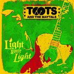 light your light - toots & the maytals