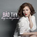 Đừng Níu Kéo Giấc Mơ (Single) - Bảo Thy