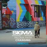 changing (remixes ep) - sigma, paloma faith