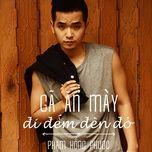 ga an may di dem den do (single) - pham hong phuoc