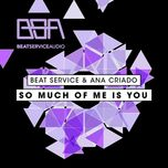 so much of me is you (single) - beat service, ana criado