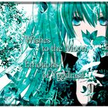 wishes to the moon, emotions of yggdrasil - d.o.n, hatsune miku