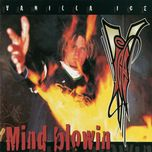mind blowin' - vanilla ice
