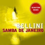 samba de janeiro (sean finn remix) (single) - bellini