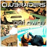 get away (remixes ep) - clubraiders
