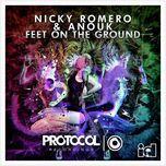 feet on the ground (single) - nicky romero, anouk