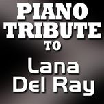 piano tribute to lana del rey (ep) - piano tribute players