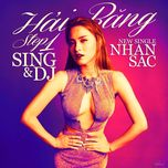 nhan sac (step 1: sing & dj) (single) - hai bang