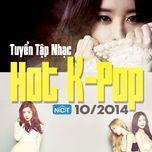 tuyen tap nhac hot k-pop (10/2014) - v.a