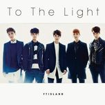 to the light (japanese single) - f.t. island
