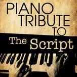 piano tribute to the script (single) - piano tribute players