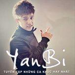 Tuyển Tập Ca Khúc Hay Của Yanbi - Yanbi